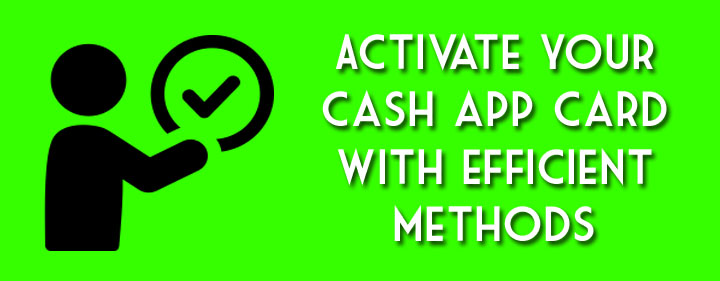 Activate your cash app card with efficient methods